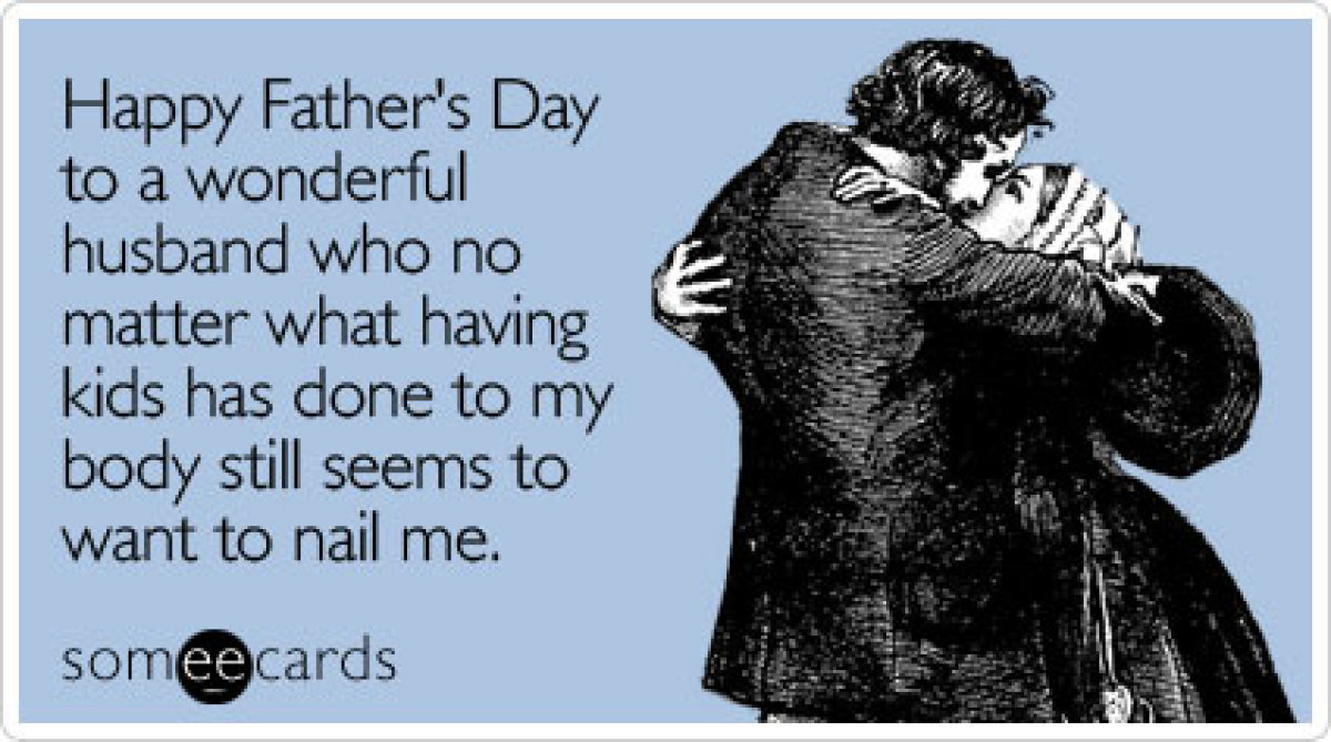 Photos The Funniest Fathers Day Someecards Aldywaldy